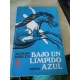 Bajo Un Limpido Azul. Alvaro Dobles