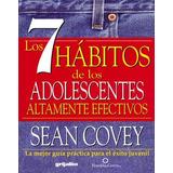 Los 7 Hábitos De Los Adolescentes Altamente Efectivos.