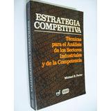 Estrategia Competitiva. Técnicas Para El Análisis De Los...