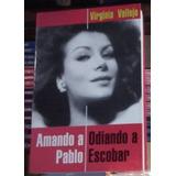 Amando A Pablo Odiando A Escobar. Virginia Vallejo.