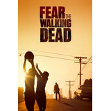 Fear The Walking Dead Temporada 1 Serie