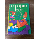 Revista Antigua Del Pájaro Loco De Los Años 70