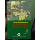 Las Venas Abiertas De América Latina. Eduardo Galeano.