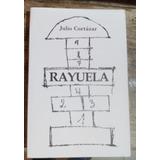 Rayuela. Julio Cortázar.